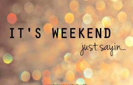 Its-Weekend-Just-Say